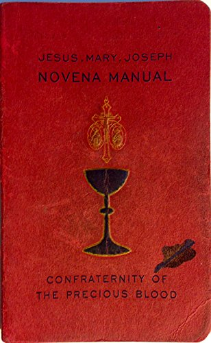 Novena Manual - NOVENA MANUAL OF JESUS MARY AND JOSEPH in Honor of the Precious Blood