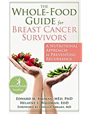 Whole-Food Guide for Breast Cancer Survivors: A Nutritional Approach to Preventing Reoccurrence (The New Harbinger Whole-Body Healing Series)