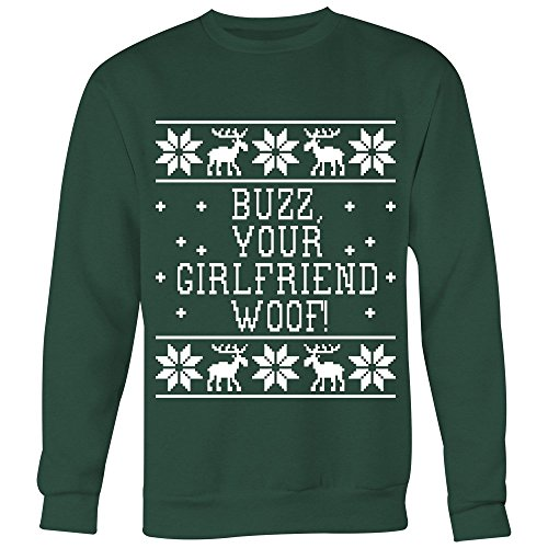 Buzz, Your Girlfriend Woof! Unisex Ugly Christmas Sweatshirt - Home Alone Quote -