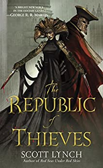 The Republic of Thieves (Gentleman Bastards, Book 3) by [Lynch, Scott]