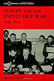 Stalin and the Inevitable War, 1936-1941 (Cummings Center)