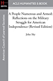 A People Numerous and Armed: Reflections on the Military Struggle for American Independence (Revised Edition)