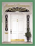 Macon's Treasures Remembered: The Antebellum Years