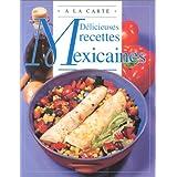 Mexicaine/ deli. recettes a la carte
