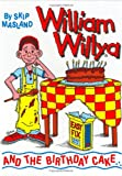 William Willya and the Birthday Cake, Skip Masland, 1883016045