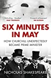 Six Minutes in May: How Churchill Unexpectedly Became Prime Minister