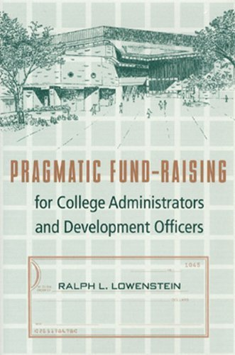 Pragmatic Fund-Raising for College Administrators and Development Officers 1st edition by Lowenstein, Ralph L. (1997) Hardcover
