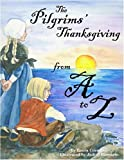 The Pilgrims' Thanksgiving from A to Z, Laura Crawford, 1589802381