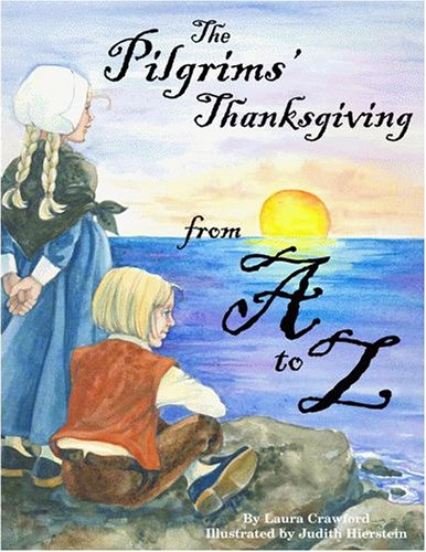 Pilgrims Thanksgiving From A To Z The Laura Crawford Judith
