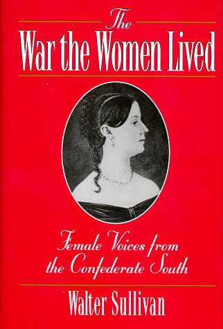 The War the Women Lived: Female Voices from the Confederate South