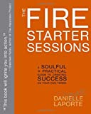 The Fire Starter Sessions, Danielle LaPorte, 0307952118