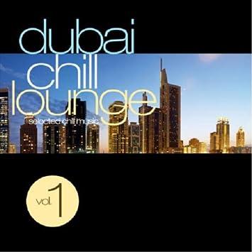 Various Artists Dubai Chill Lounge Amazon Com Music