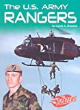 The U. S. Army Rangers, Carrie A. Braulick, 0736843949