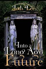 Into a Long Ago Future by Lee, Jodi (2012) Paperback Paperback