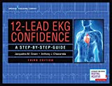 12-Lead EKG Confidence, Third Edition: A