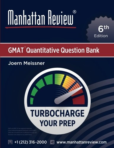 Manhattan Review GMAT Quantitative Question Bank [6th Edition]: Turbocharge your Prep