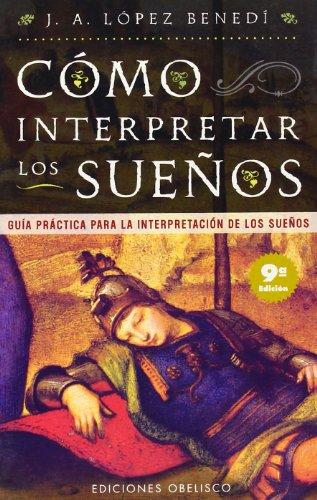 Guia practica para la interpretacion de los suenos (Ediciones Obelisco) (Spanish Edition)