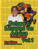 Kelsey's Lesson On Africa Vol. 1