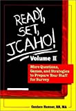 Ready, Set, JCAHO! : Questions, Games, and Other Strategies to Prepare Your Staff for Survey, Hamner, Candace, 1578390850