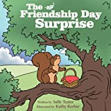 The Friendship Day Surprise, Sally Teater, 1462714501
