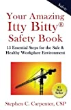 img - for Your Amazing Itty Bitty Safety Book: 15 Essential Steps for the Safe & Healthy Workplace Environment book / textbook / text book