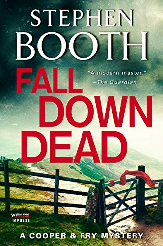 Fall Down Dead: A Cooper & Fry Mystery (Cooper & Fry Mysteries) by [Booth, Stephen]