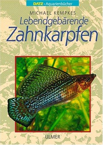 Lebendgebärende Zahnkarpfen Gesamttitel: DATZ-Aquarienbücher