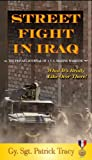 img - for Street Fight in Iraq: What It's Really Like Over There (Valor in Combat Series) book / textbook / text book
