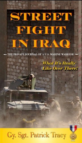 Download Street Fight in Iraq: What It's Really Like Over There (Valor in Combat Series) PDF