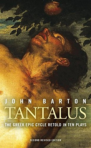 Tantalus: The Epic Greek Cycle Retold in Ten Plays (Oberon Modern Playwrights)