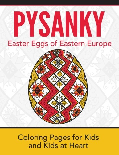Pysanky: Coloring Pages for Kids and Kids at Heart (Hands-On Art History) (Volume 17)