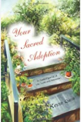 Your Sacred Adoption: A Guided Journal of Life, Love and Memories Paperback
