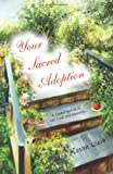 Your Sacred Adoption, Kevin Quirk, 0595485308