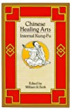 Chinese Healing Arts, William Berk, 0865680833