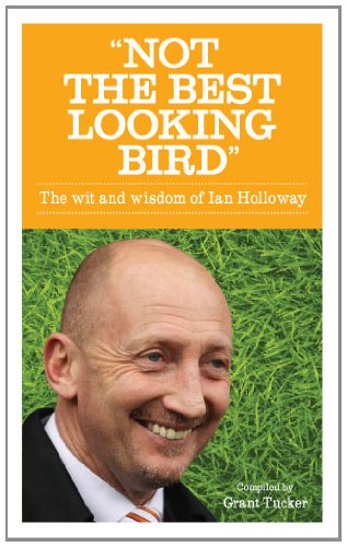 Download Not the Best Looking Bird: The Wit and Wisdom of Ian Holloway ebook