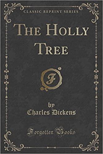 Book The Holly Tree (Classic Reprint) by Charles Dickens (2015-09-27)