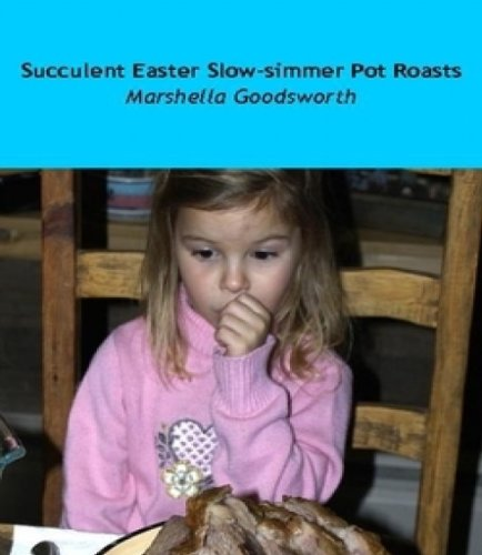 (Succulent Easter Slow-simmer Pot Roasts)
