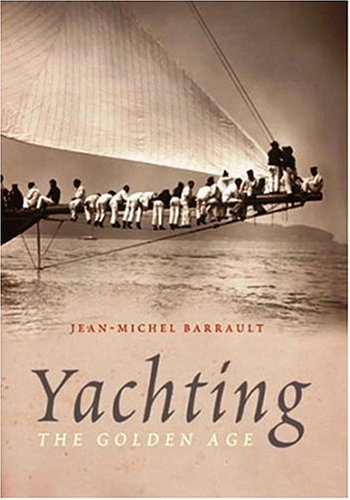 Yachting: The Golden Age por Jean-Michel Barrault