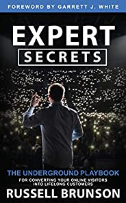 Expert Secrets: The Underground Playbook for Converting Your Online Visitors into Lifelong Customers (English