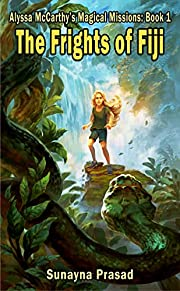 The Frights of Fiji (Alyssa McCarthy's Magical Missions Book 1)