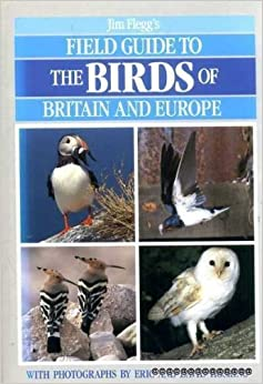 Field Guide to the Birds of Britain and Europe (Field Guides) by Jim Flegg (1990-04-26)