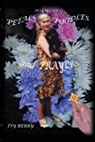 Poems of Petals, Poodles and Prayers, Ivy Berry, 1438938357