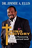 Taking Territory - Keys to Possessing Your Promised Land, Jimmie A. Ellis, 1589302206