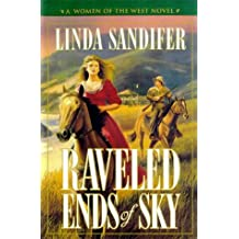 Raveled Ends of Sky (A women of the West novel)