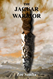 The Jaguar Warrior (Pre-Aztec Trilogy Book 2)
