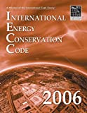 : 2006 International Energy Conservation Code - Softcover Version (International Code Council Series)