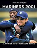 Mariners 2001: A Joy Ride into the Record Books