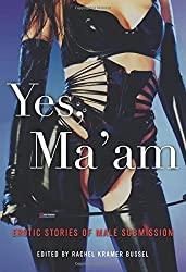 Yes, Ma'am: Erotic Stories of Female Dominance
