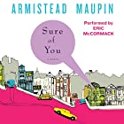 Sure of You: Tales of the City, Book 6 Hörbuch von Armistead Maupin Gesprochen von: Eric McCormack