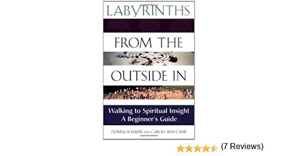 Amazon.com: Labyrinths from the Outside In: Walking to Spiritual Insight―A Beginners Guide (9781893361188): Rev. Dr. Donna Schaper, Rev.